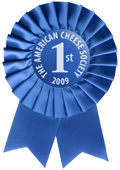 1st place Blue Ribbon Award for The American Cheese Society 2009